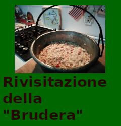 """Rivisitazione della """"Brudera"""""""